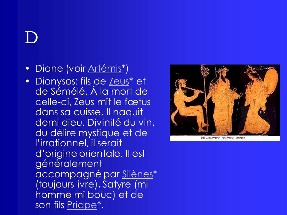 D Diane (voir Artémis*)