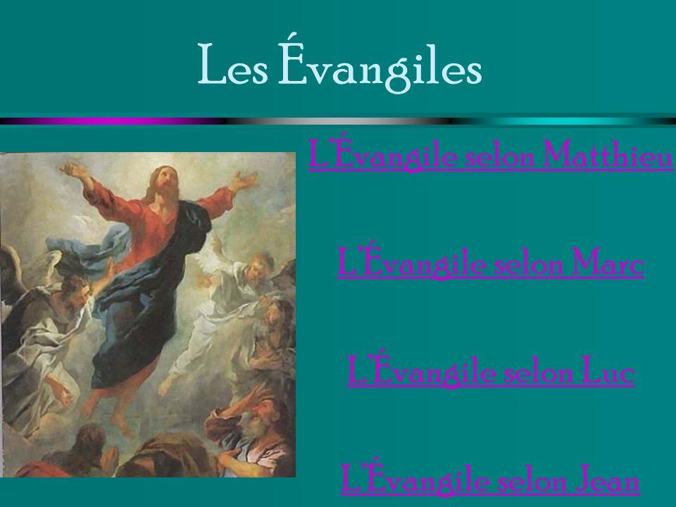 Les Évangiles L'Évangile selon Matthieu L'Évangile selon Marc L'Évangile selon Luc L'Évangile selon Jean