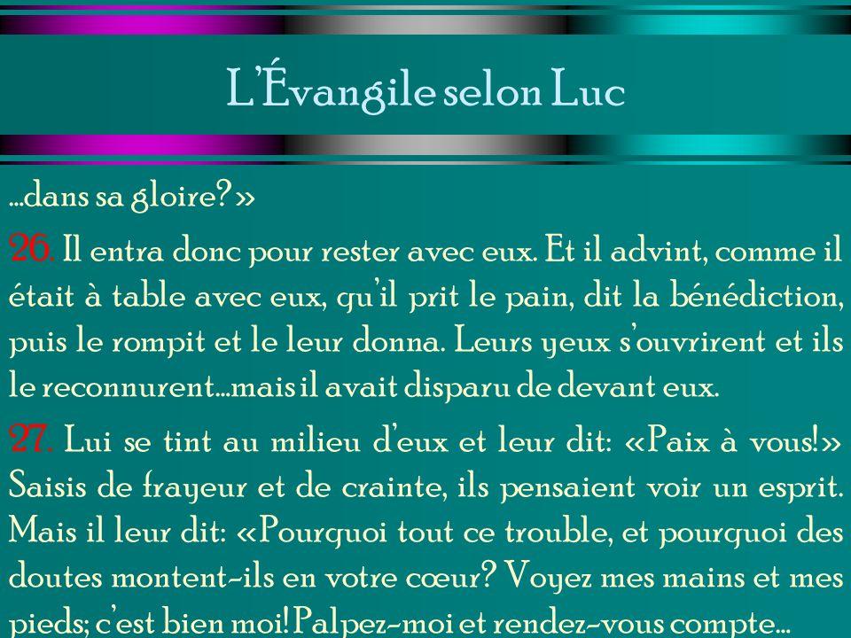 L'Évangile selon Luc …dans sa gloire »