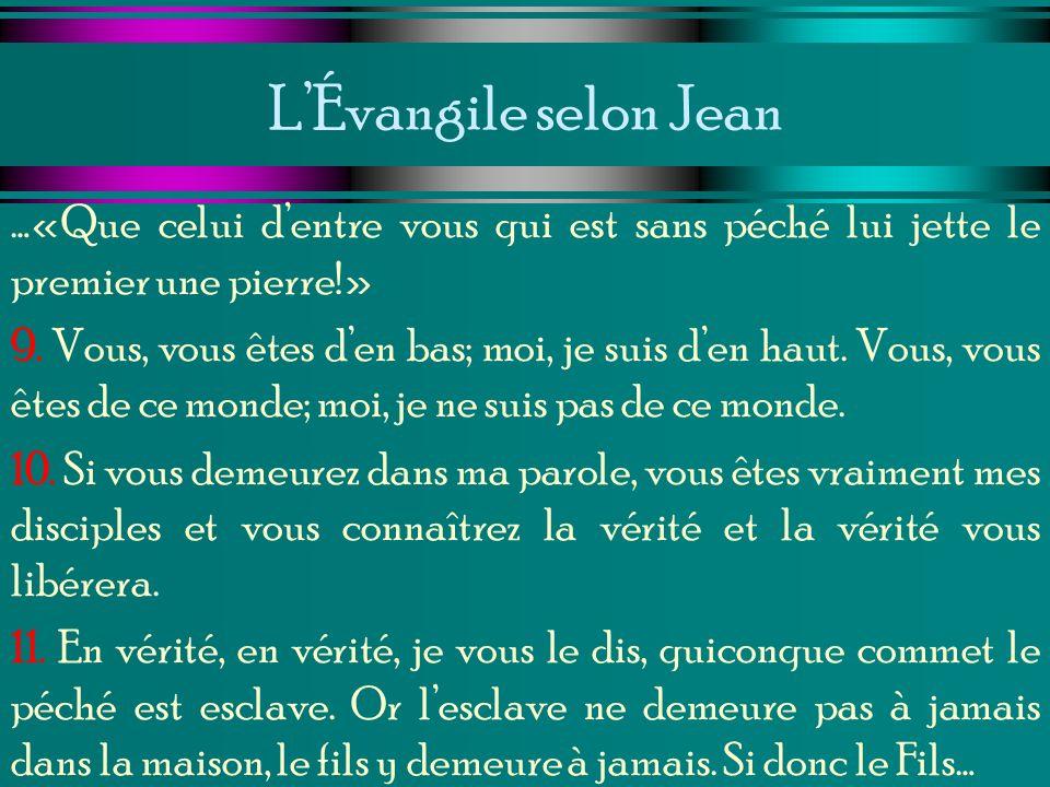 L'Évangile selon Jean …«Que celui d'entre vous qui est sans péché lui jette le premier une pierre!»