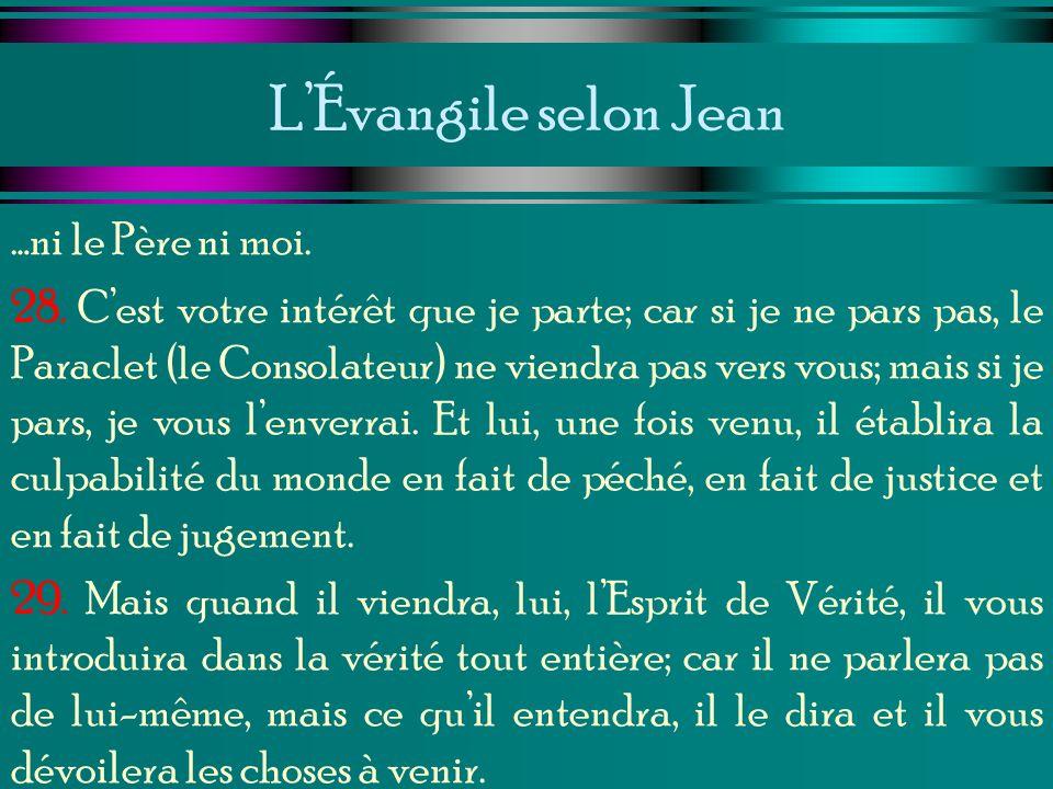L'Évangile selon Jean …ni le Père ni moi.