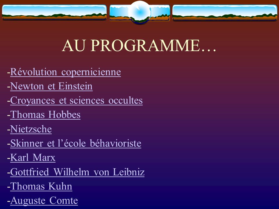 AU PROGRAMME… -Révolution copernicienne -Newton et Einstein