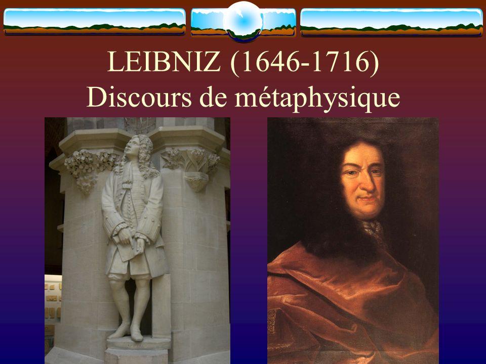 LEIBNIZ (1646-1716) Discours de métaphysique