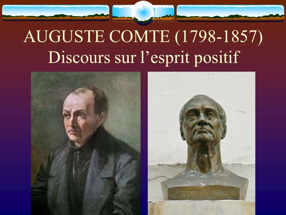 AUGUSTE COMTE (1798-1857) Discours sur l'esprit positif