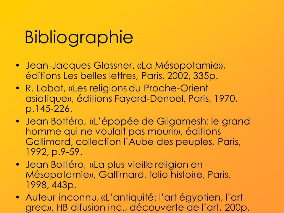 Bibliographie Jean-Jacques Glassner, «La Mésopotamie», éditions Les belles lettres, Paris, 2002, 335p.