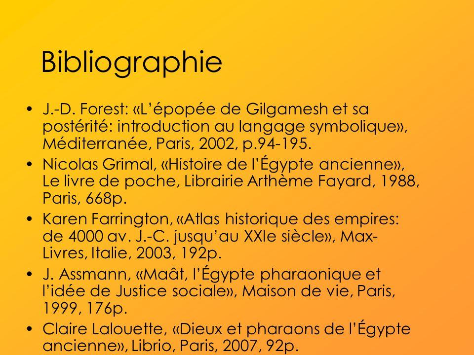 Bibliographie J.-D. Forest: «L'épopée de Gilgamesh et sa postérité: introduction au langage symbolique», Méditerranée, Paris, 2002, p.94-195.