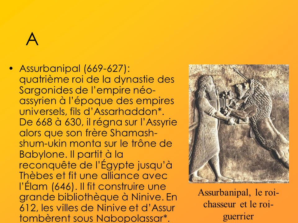 Assurbanipal, le roi-chasseur et le roi-guerrier