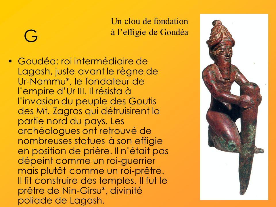 G Un clou de fondation à l'effigie de Goudéa