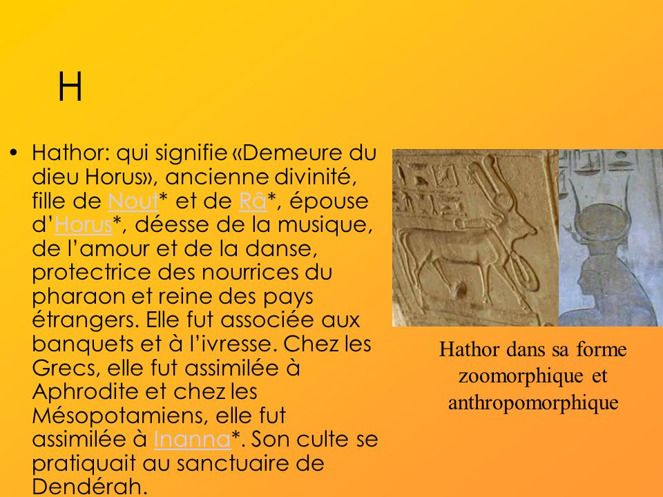 Hathor dans sa forme zoomorphique et anthropomorphique
