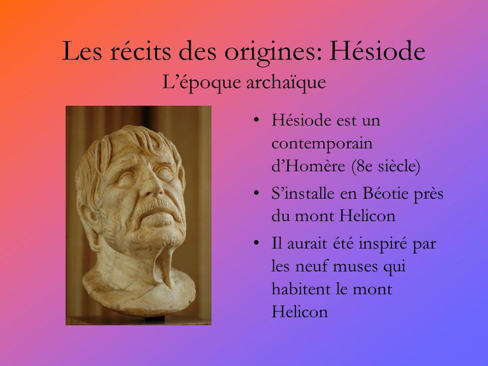 Les récits des origines: Hésiode L'époque archaïque