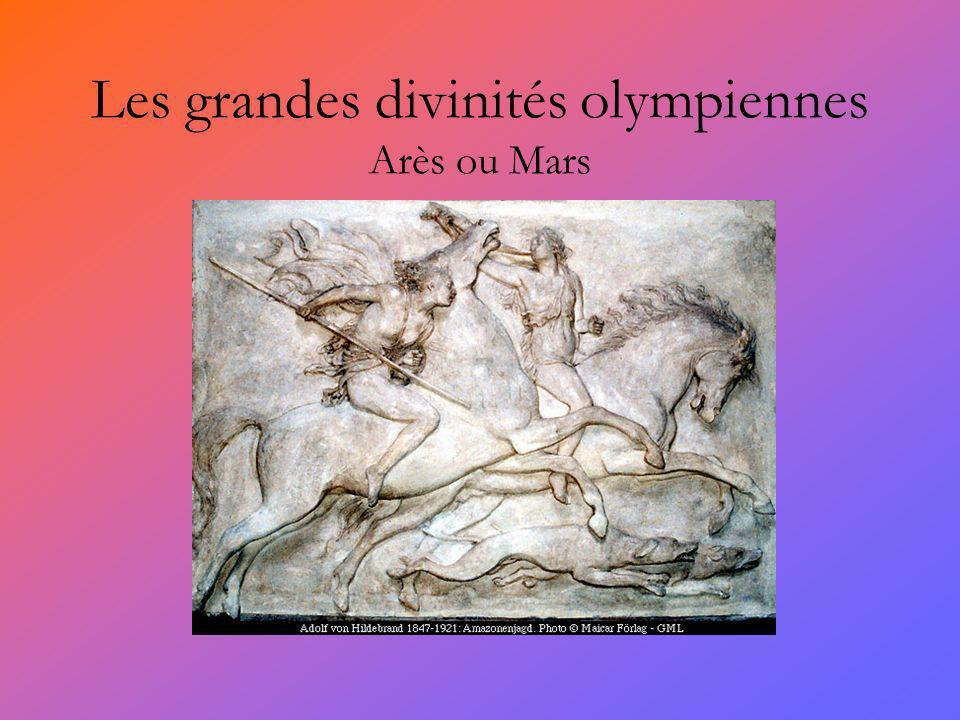 Les grandes divinités olympiennes Arès ou Mars
