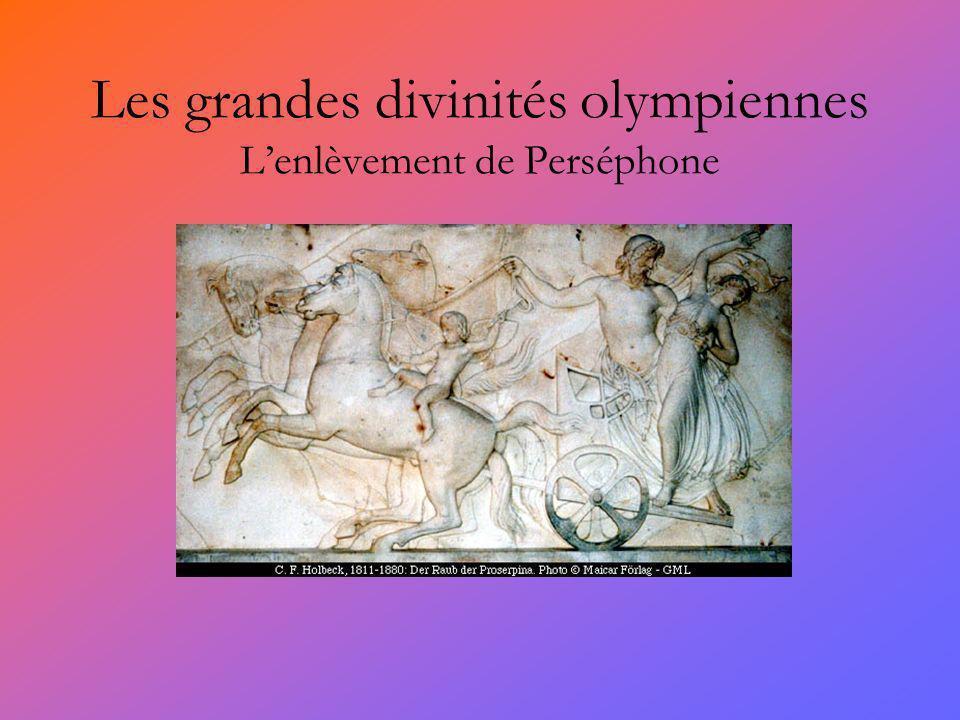Les grandes divinités olympiennes L'enlèvement de Perséphone