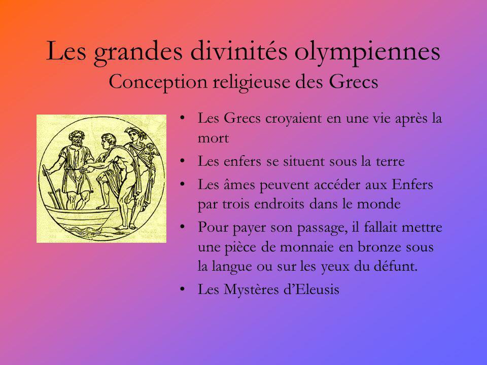 Les grandes divinités olympiennes Conception religieuse des Grecs