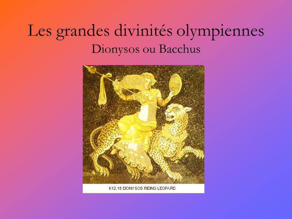 Les grandes divinités olympiennes Dionysos ou Bacchus