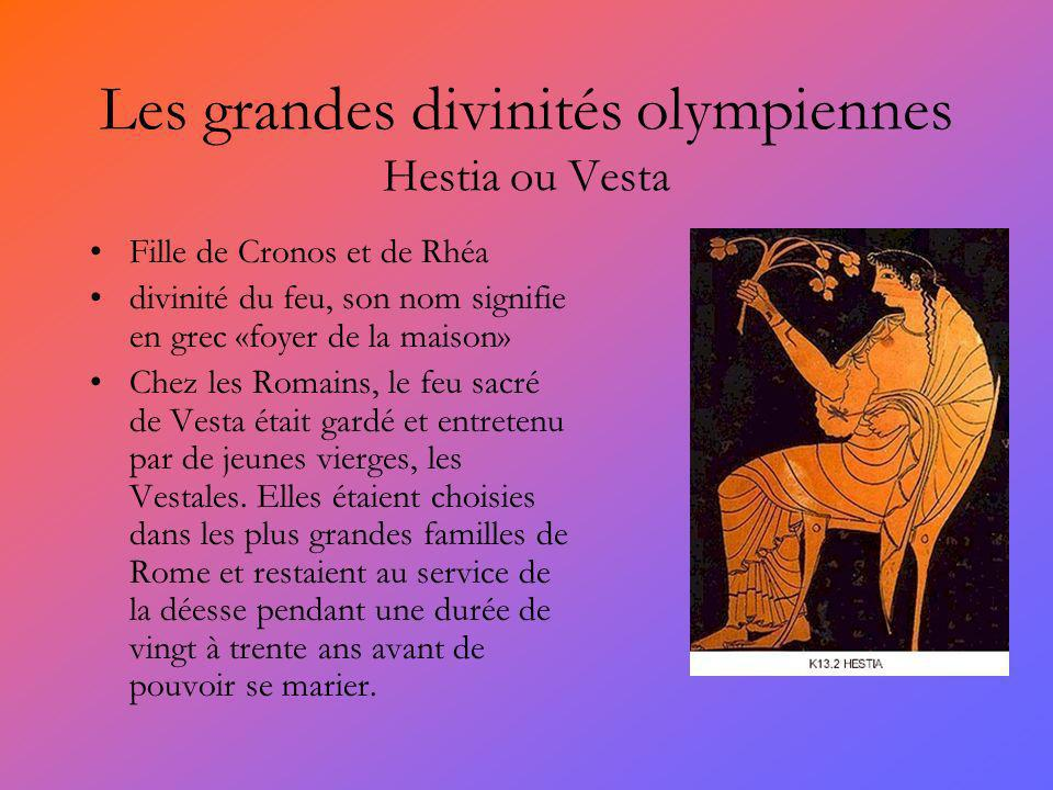 Les grandes divinités olympiennes Hestia ou Vesta