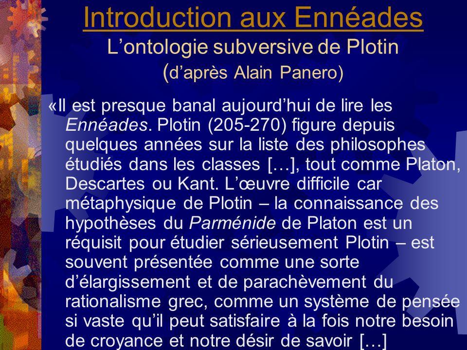 Introduction aux Ennéades L'ontologie subversive de Plotin (d'après Alain Panero)