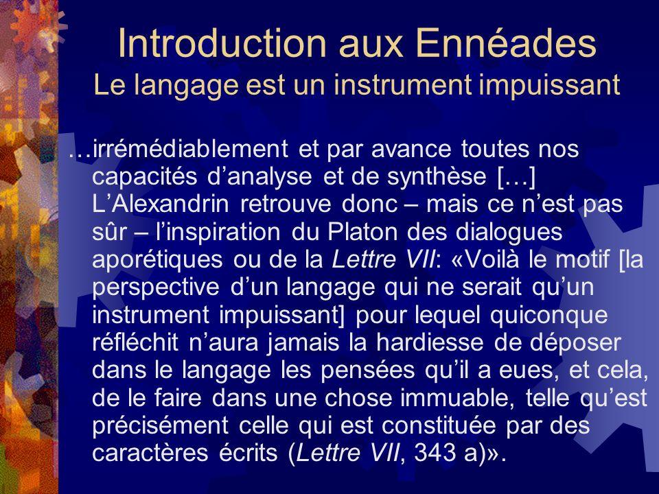 Introduction aux Ennéades Le langage est un instrument impuissant