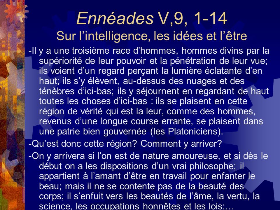 Ennéades V,9, 1-14 Sur l'intelligence, les idées et l'être