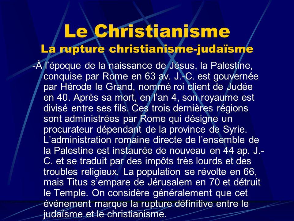 Le Christianisme La rupture christianisme-judaïsme