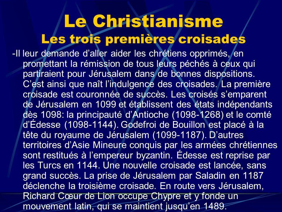 Le Christianisme Les trois premières croisades