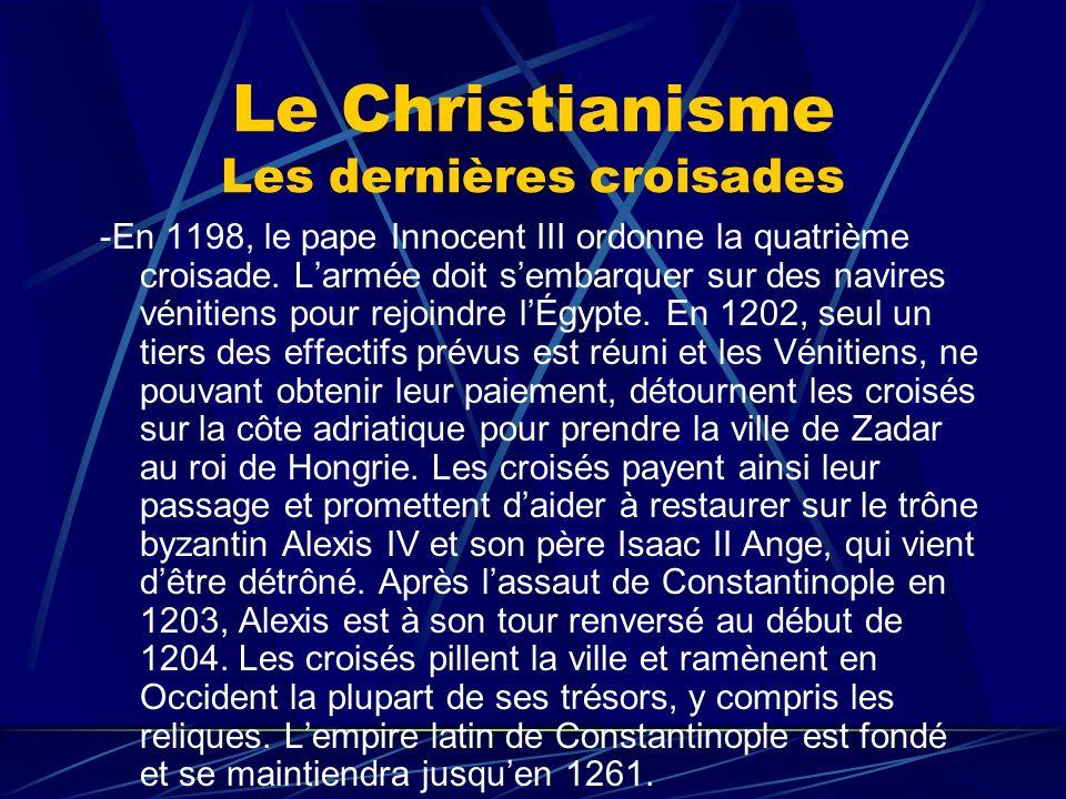 Le Christianisme Les dernières croisades