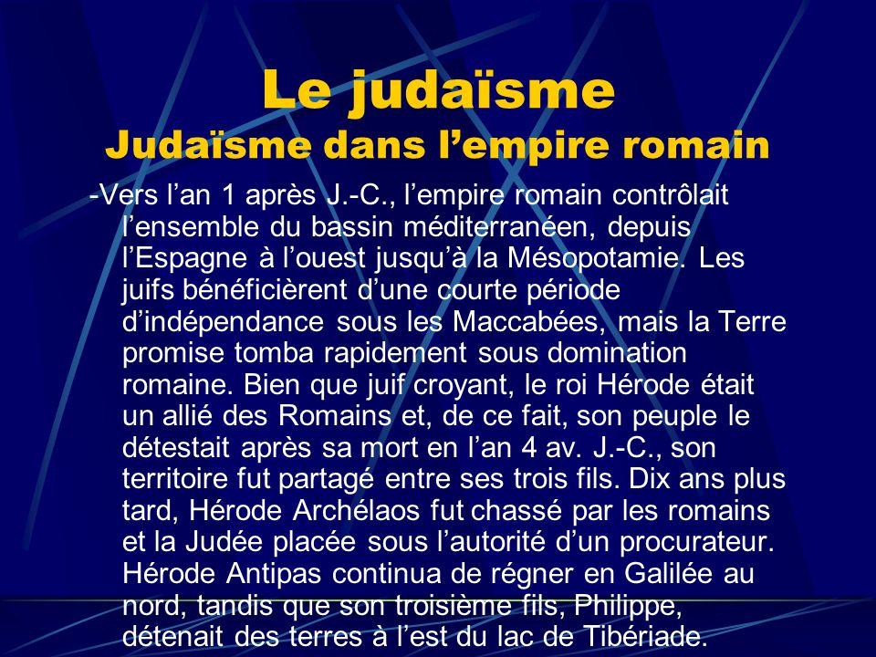 Le judaïsme Judaïsme dans l'empire romain