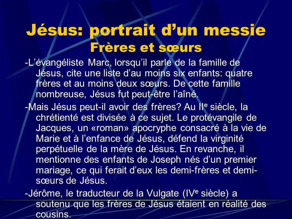 Jésus: portrait d'un messie Frères et sœurs