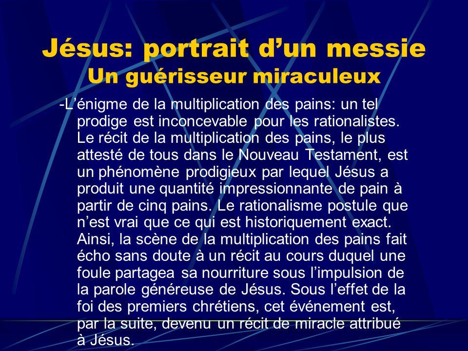 Jésus: portrait d'un messie Un guérisseur miraculeux