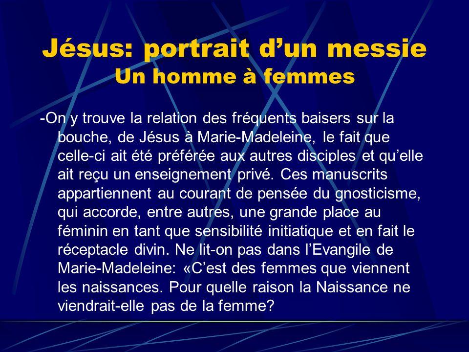 Jésus: portrait d'un messie Un homme à femmes