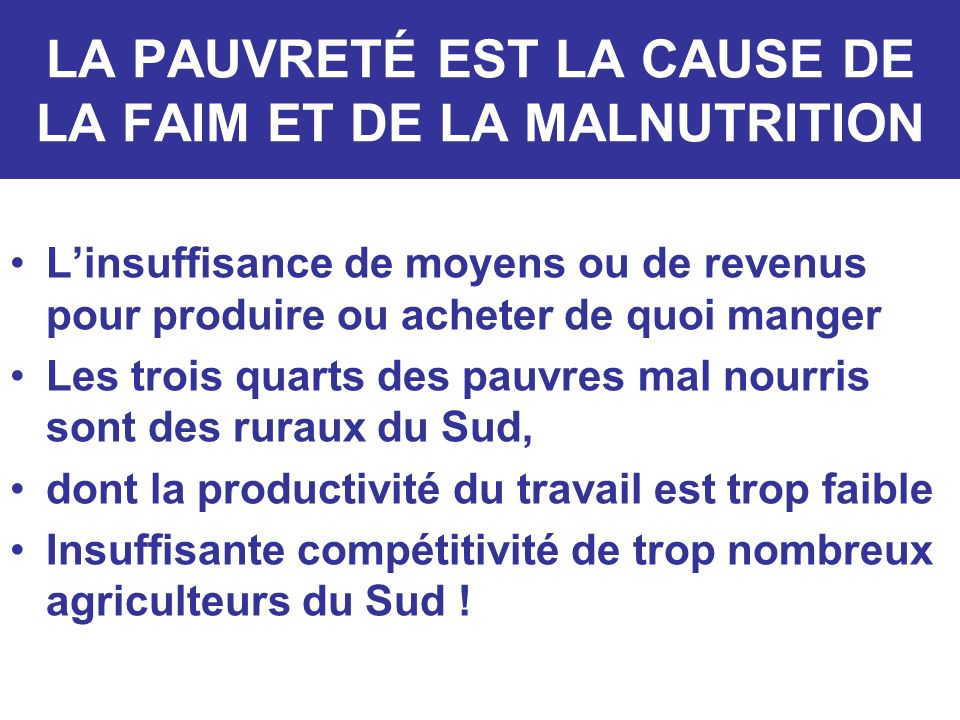 LA PAUVRETÉ EST LA CAUSE DE LA FAIM ET DE LA MALNUTRITION