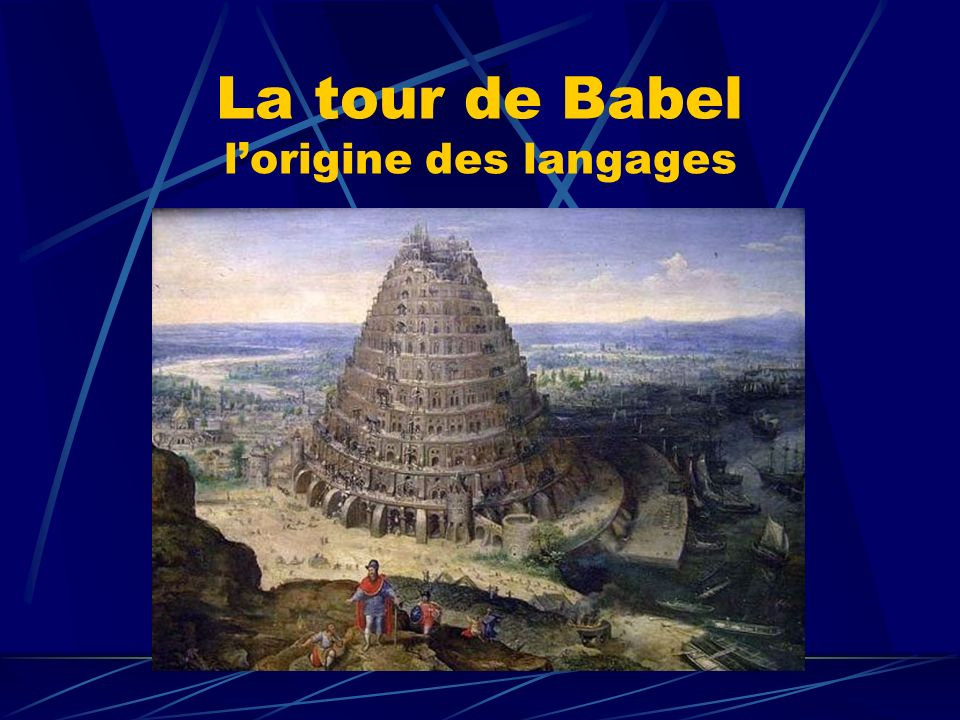 La tour de Babel l'origine des langages