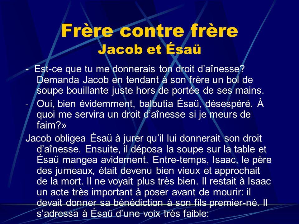Frère contre frère Jacob et Ésaü