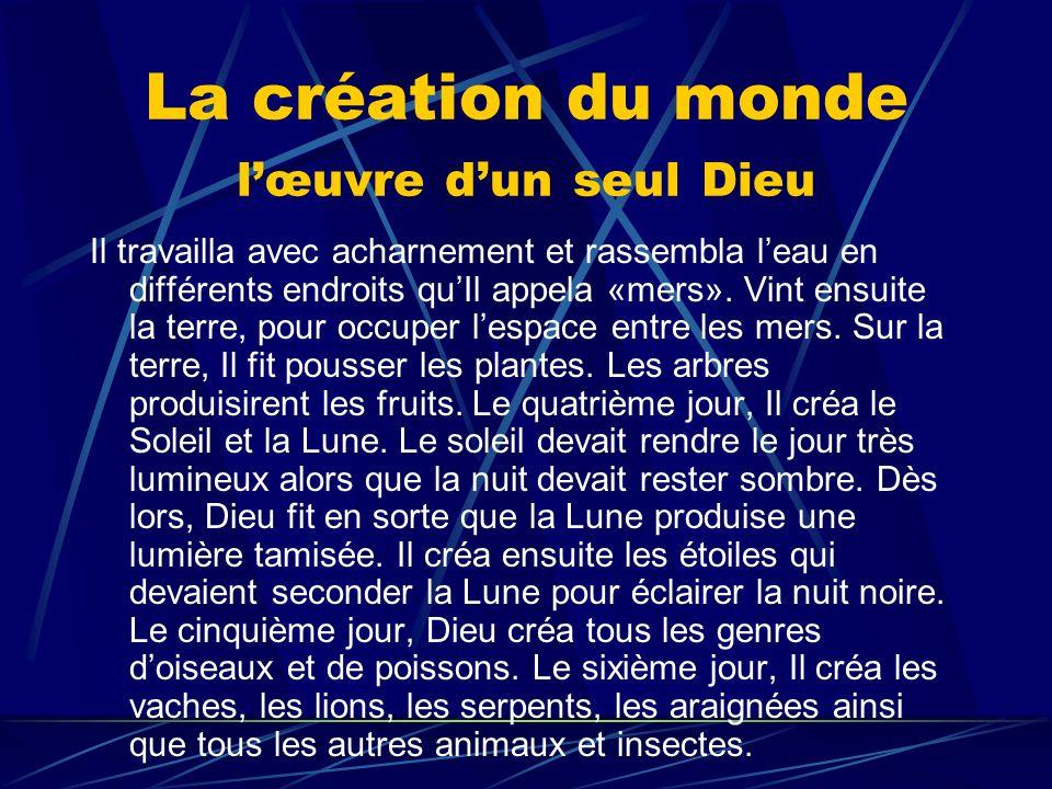 La création du monde l'œuvre d'un seul Dieu