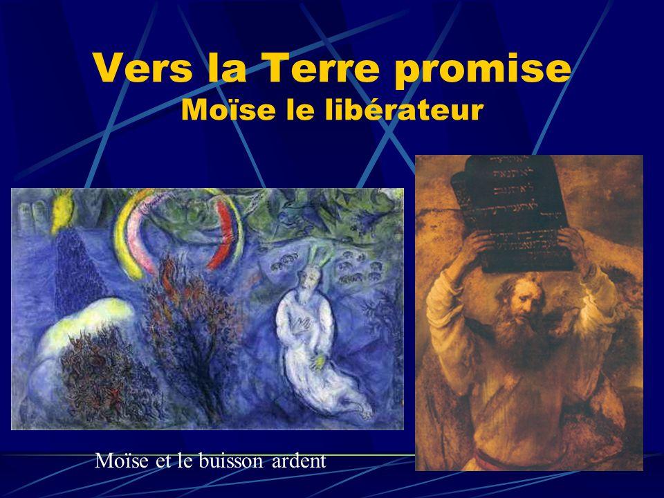 Vers la Terre promise Moïse le libérateur