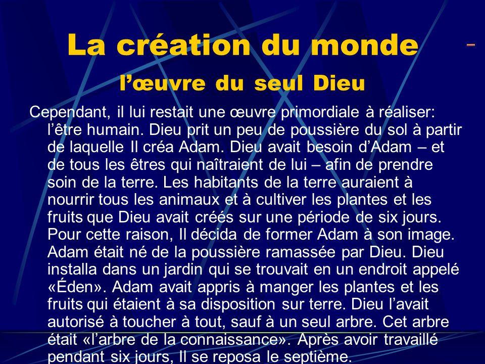La création du monde l'œuvre du seul Dieu