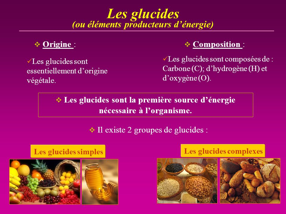 Les glucides (ou éléments producteurs d'énergie) Origine :