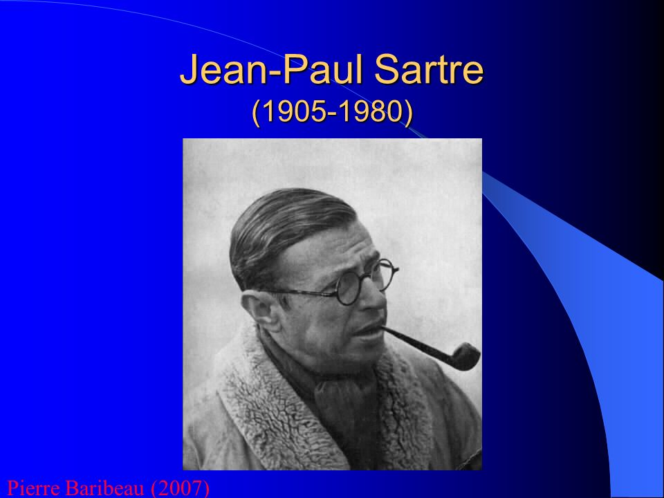 Jean-Paul Sartre (1905-1980) Pierre Baribeau (2007)