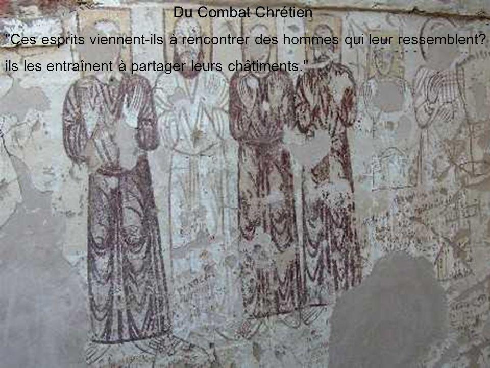 Du Combat Chrétien Ces esprits viennent-ils à rencontrer des hommes qui leur ressemblent.