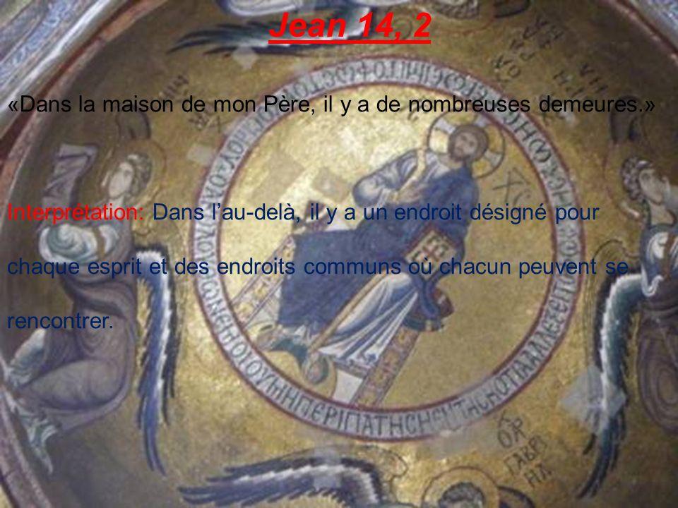 Jean 14, 2 «Dans la maison de mon Père, il y a de nombreuses demeures.»