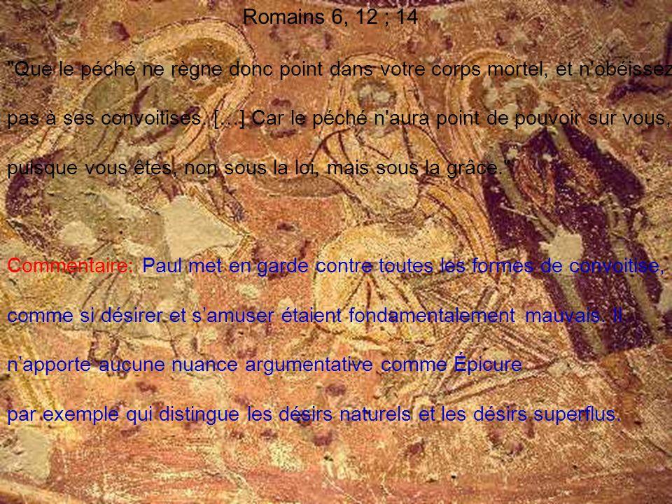 Romains 6, 12 ; 14