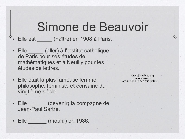 Simone de Beauvoir Elle est _____ (naître) en 1908 à Paris.