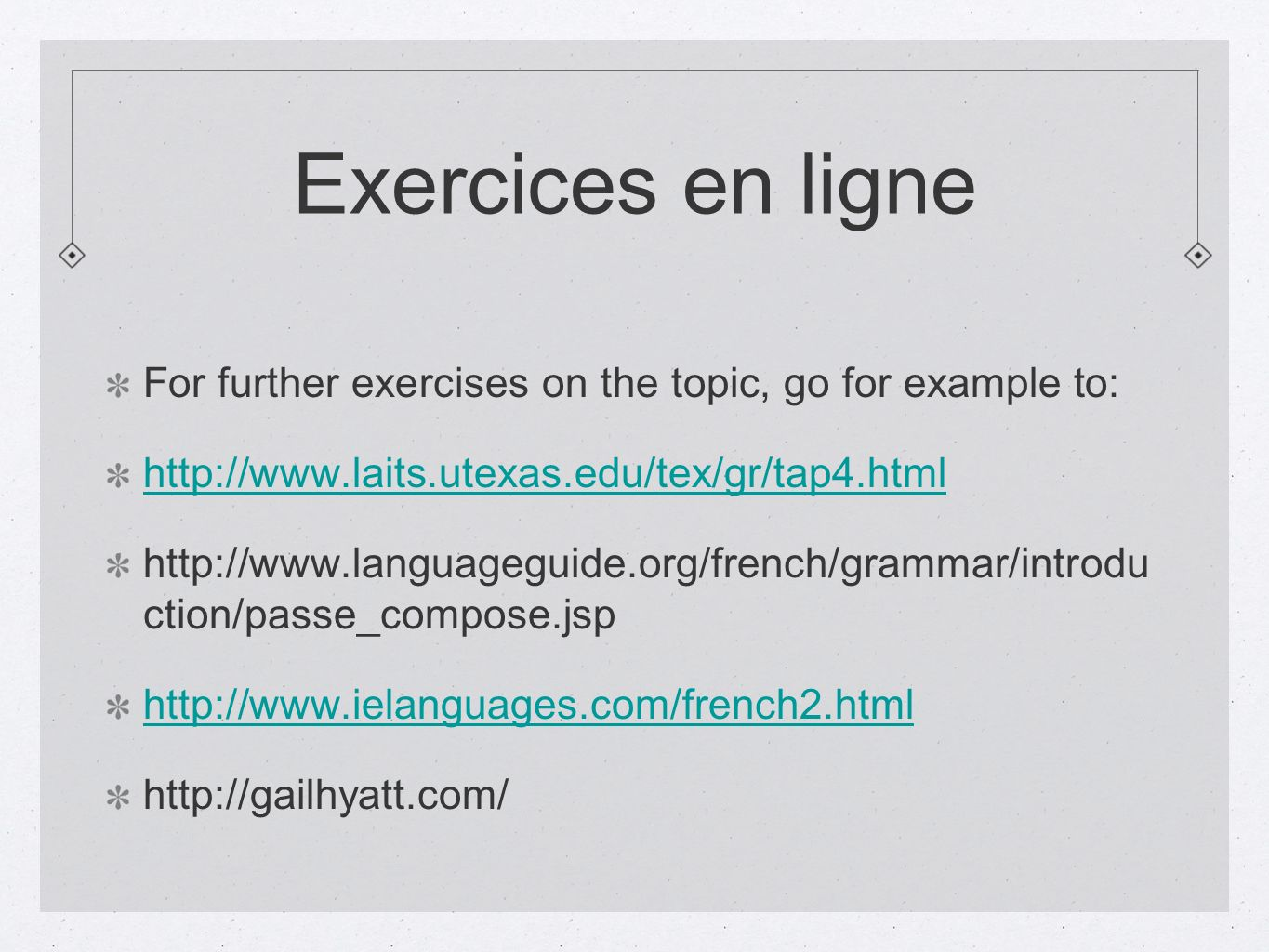 Exercices en ligne For further exercises on the topic, go for example to: http://www.laits.utexas.edu/tex/gr/tap4.html.