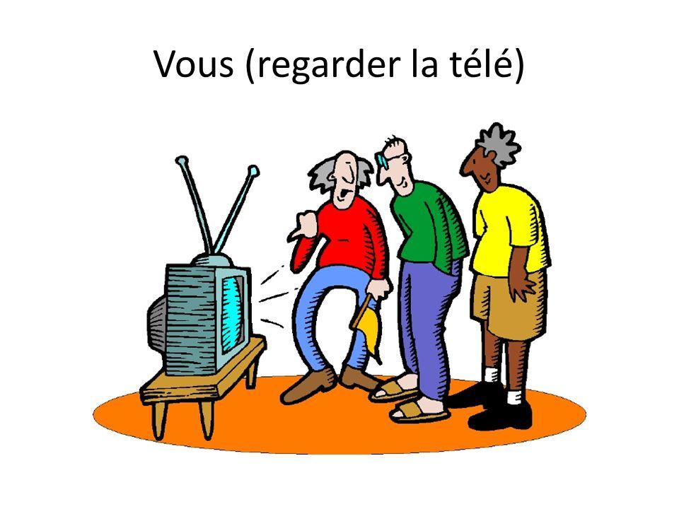 Vous (regarder la télé)