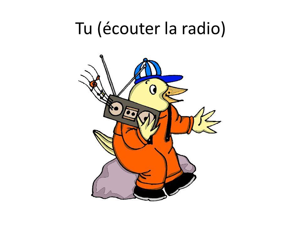 Tu (écouter la radio)