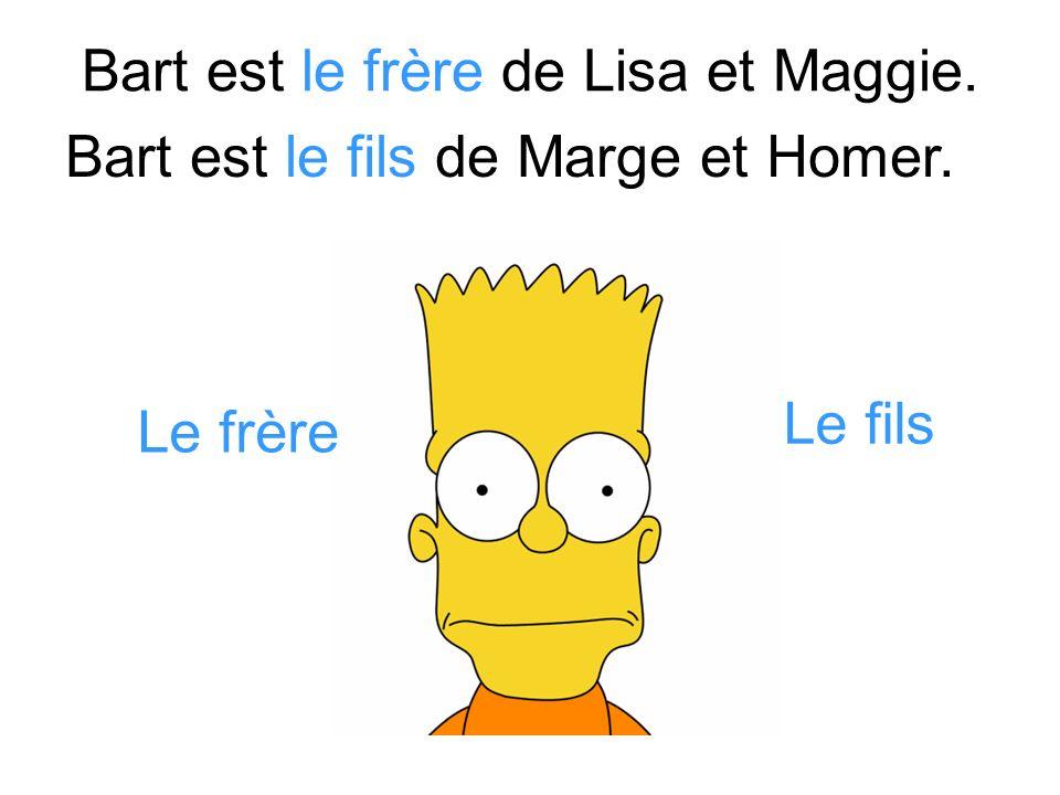 Bart est le frère de Lisa et Maggie.