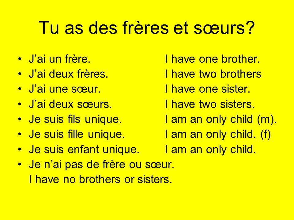 Tu as des frères et sœurs