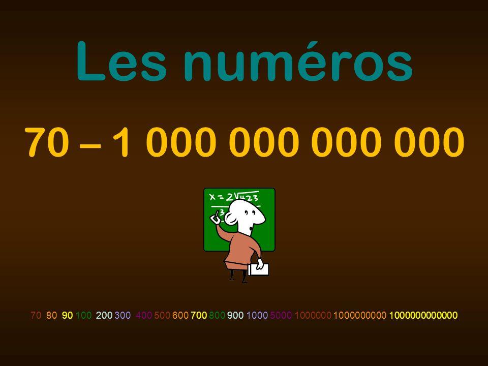 Les numéros 70 – 1 000 000 000 000.