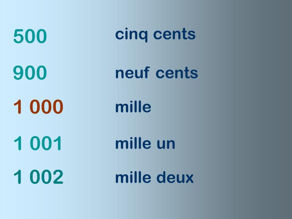 500 900 1 000 1 001 1 002 cinq cents neuf cents mille mille un