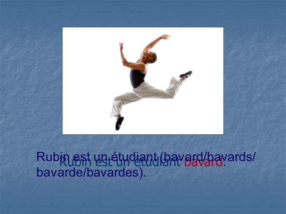 Rubin est un étudiant bavard.