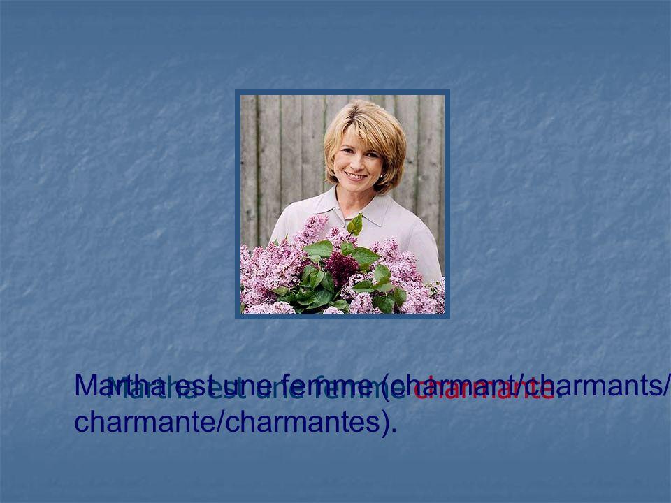 Martha est une femme charmante.